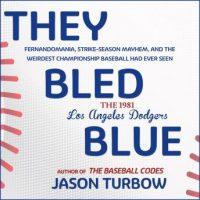 they-bled-blue-fernandomania-strike-season-mayhem-and-the-weirdest-championship-baseball-had-ever-seen-the-1981-los-angeles-dodgers.jpg
