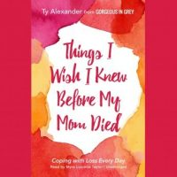 things-i-wish-i-knew-before-my-mom-died-coping-with-loss-every-day.jpg