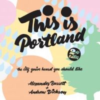 this-is-portland-2nd-edition-the-city-youve-heard-you-should-like.jpg