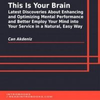 this-is-your-brain-latest-discoveries-about-enhancing-and-optimizing-mental-performance-and-better-employ-your-mind-into-your-service-in-a-natural-easy-way.jpg