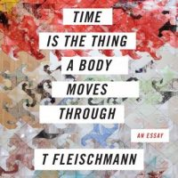 time-is-the-thing-a-body-moves-through.jpg