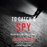 to-catch-a-spy-the-art-of-counterintelligence.jpg