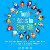 tough-riddles-for-smart-kids-500-riddles-and-brain-teasers-that-will-challenge-the-whole-family.jpg