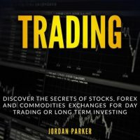 trading-discover-the-secrets-of-stocks-forex-and-commodities-exchanges-for-day-trading-or-long-term-investing.jpg