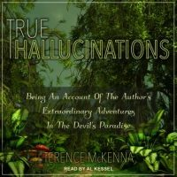 true-hallucinations-being-an-account-of-the-authors-extraordinary-adventures-in-the-devils-paradise.jpg