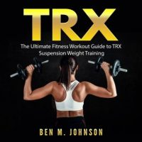 trx-the-ultimate-fitness-workout-guide-to-trx-suspension-weight-training.jpg