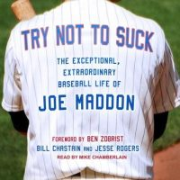 try-not-to-suck-the-exceptional-extraordinary-baseball-life-of-joe-maddon.jpg