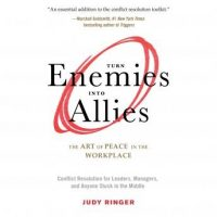 turn-enemies-into-allies-the-art-of-peace-in-the-workplace-conflict-resolution-for-leaders-managers-and-anyone-stuck-in-the-middle.jpg