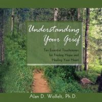 understanding-your-grief-ten-essential-touchstones-for-finding-hope-and-healing-your-heart.jpg