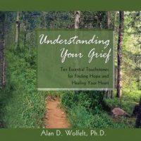 understanding-your-grief-ten-essential-touchstones-for-finding-hope-and-healing-your-heart.jpg