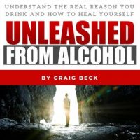 unleashed-from-alcohol-understand-the-real-reason-you-drink-and-how-to-heal-yourself.jpg