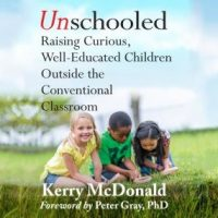 unschooled-raising-curious-well-educated-children-outside-the-conventional-classroom.jpg