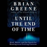 until-the-end-of-time-mind-matter-and-our-search-for-meaning-in-an-evolving-universe.jpg