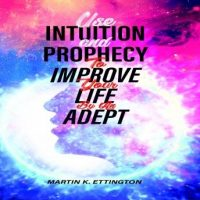 use-intuition-and-prophecy-to-improve-your-life-by-an-adept.jpg