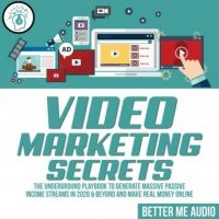 video-marketing-secrets-the-underground-playbook-to-generate-massive-passive-income-streams-in-2020-beyond-and-make-real-money-online.jpg