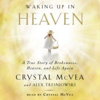 waking-up-in-heaven-a-true-story-of-brokenness-heaven-and-life-again.jpg