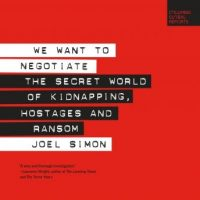 we-want-to-negotiate-the-secret-world-of-kidnapping-hostages-and-ransom.jpg
