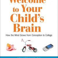 welcome-to-your-childs-brain-how-the-mind-grows-from-conception-to-college.jpg