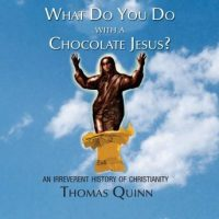 what-do-you-do-with-a-chocolate-jesus-an-irreverent-history-of-christianity.jpg