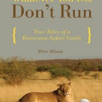 whatever-you-do-dont-run-true-tales-of-a-botswana-safari-guide.jpg