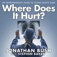 where-does-it-hurt-an-entrepreneurs-guide-to-fixing-health-care.jpg