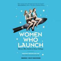 women-who-launch-women-who-shattered-glass-ceilings.jpg
