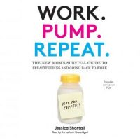 work-pump-repeat-the-new-moms-survival-guide-to-breastfeeding-and-going-back-to-work.jpg
