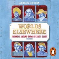 worlds-elsewhere-journeys-around-shakespeares-globe.jpg