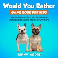 would-you-rather-game-book-for-kids-500-hilarious-questions-silly-scenarios-and-challenging-choices-the-whole-family-will-love.jpg