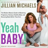 yeah-baby-the-modern-mamas-guide-to-mastering-pregnancy-having-a-healthy-baby-and-bouncing-back-better-than-ever.jpg