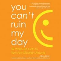you-cant-ruin-my-day-52-wake-up-calls-to-turn-any-situation-around.jpg