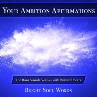 your-ambition-affirmations-the-rain-sounds-version-with-binaural-beats.jpg