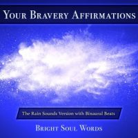 your-bravery-affirmations-the-rain-sounds-version-with-binaural-beats.jpg