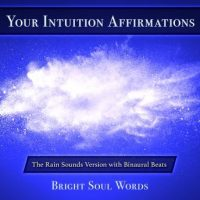 your-intuition-affirmations-the-rain-sounds-version-with-binaural-beats.jpg