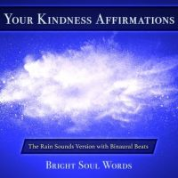 your-kindness-affirmations-the-rain-sounds-version-with-binaural-beats.jpg