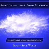 your-overcome-limiting-beliefs-affirmations-the-rain-sounds-version-with-binaural-beats.jpg