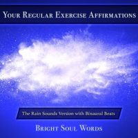 your-regular-exercise-affirmations-the-rain-sounds-version-with-binaural-beats.jpg