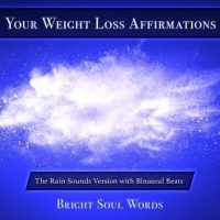 your-weight-loss-affirmations-the-rain-sounds-version-with-binaural-beats.jpg