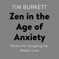 zen-in-the-age-of-anxiety-wisdom-for-navigating-our-modern-lives.jpg